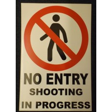 SHOOT Sign  NO ENTRY - SHOOTING IN PROGRESS 610 x 405mm